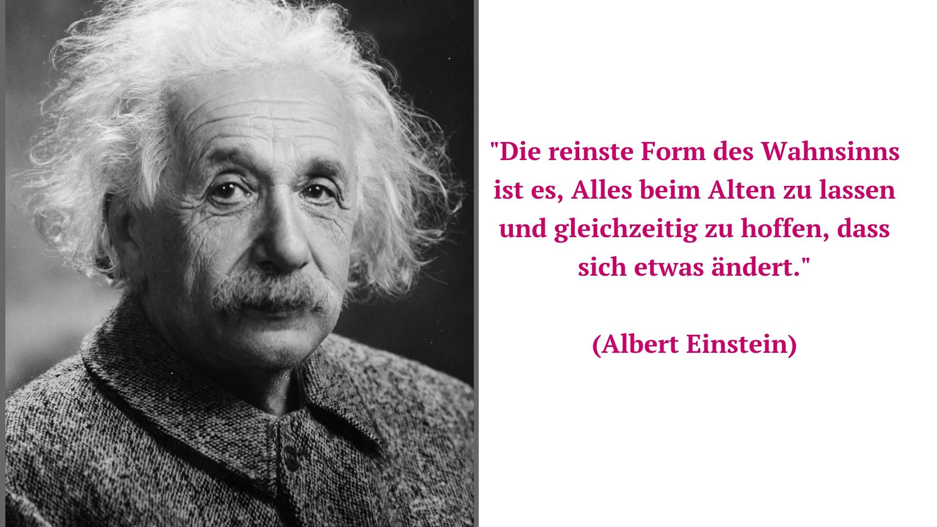 Albert Einstein: Die reinste Form des Wahnsinns